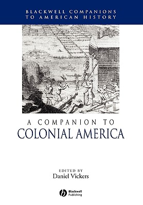 Cover for A Companion to Colonial America (Wiley Blackwell Companions to American History #25)