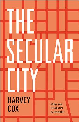 The Secular City: Secularization and Urbanization in Theological Perspective Cover Image