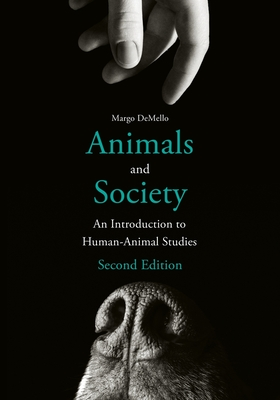 Animals and Society: An Introduction to Human-Animal Studies Cover Image