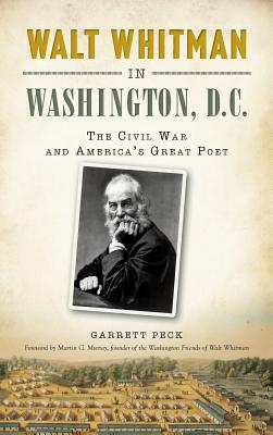 Walt Whitman in Washington, D.C.: : The Civil War and America's Great Poet Cover Image