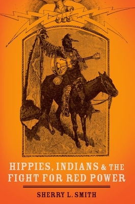 Hippies, Indians, and the Fight for Red Power Cover Image