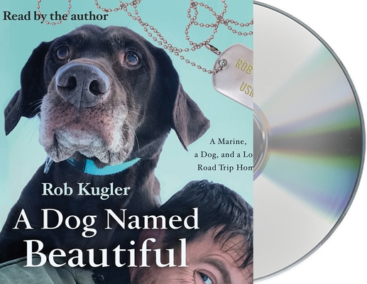 A Dog Named Beautiful: A Marine, a Dog, and a Long Road Trip Home Cover Image