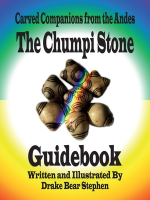 The Chumpi Stone Guidebook: Carved Companions from the Andes Cover Image