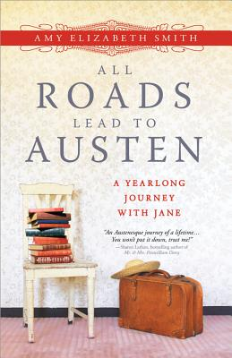 All Roads Lead to Austen: A Year-Long Journey with Jane Cover Image