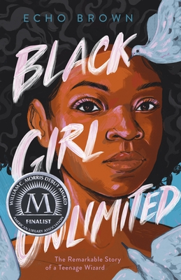 Black Girl Unlimited: The Remarkable Story of a Teenage Wizard Cover Image