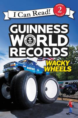 Guinness World Records: Wacky Wheels (I Can Read Level 2) Cover Image