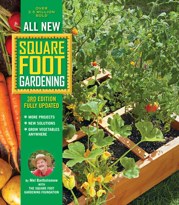 All New Square Foot Gardening, 3rd Edition, Fully Updated: MORE Projects - NEW Solutions - GROW Vegetables Anywhere Cover Image