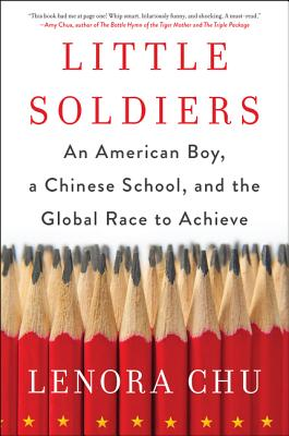 Little Soldiers: An American Boy, a Chinese School, and the Global Race to Achieve Cover Image