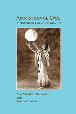 Ann Strange Owl: A Northern Cheyenne Memoir Cover Image