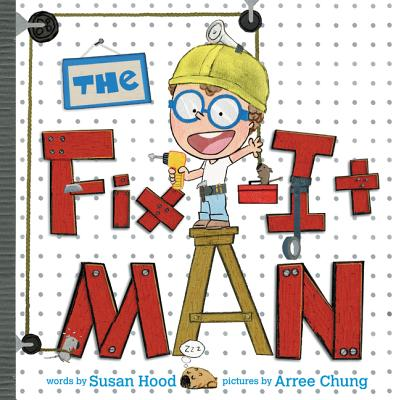 The Fix-It Man by Susan Hood