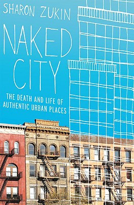 Naked City: The Death and Life of Authentic Urban Places Cover Image