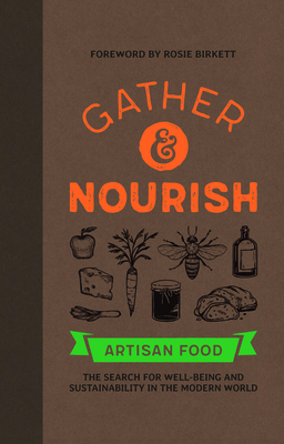 Gather & Nourish: Artisan Foods - The Search for Sustainability and Well-Being in a Modern World Cover Image