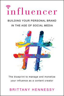 Influencer: Building Your Personal Brand in the Age of Social Media Cover Image