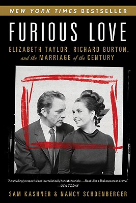 Furious Love: Elizabeth Taylor, Richard Burton, and the Marriage of the Century Cover Image