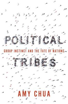 Political Tribes: Group Instinct and the Fate of Nations Cover Image