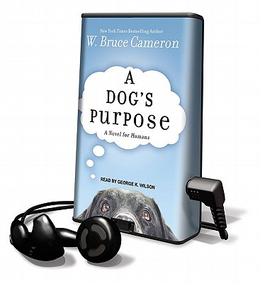 A Dog's Purpose: A Novel for Humans [With Earbuds] Cover Image