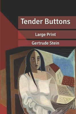 Tender Buttons: Large Print Cover Image