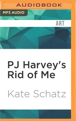 Pj Harvey's Rid of Me: A Story Cover Image