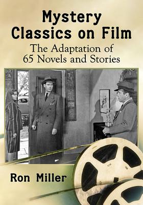 Mystery Classics on Film: The Adaptation of 65 Novels and Stories Cover Image