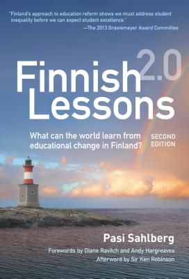 Finnish Lessons 2.0: What Can the World Learn from Educational Change in Finland? Cover Image