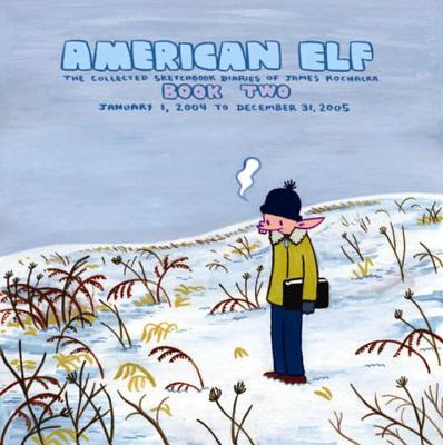 American Elf, Book Two, January 1, 2004 to December 31, 2005 : The Collected Sketchbook Diaries of James Kochalka, Vol. 2 Cover Image