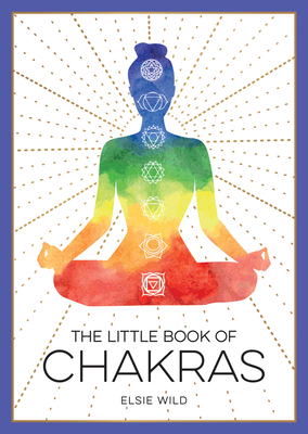 The Little Book of Chakras: An Introduction to Ancient Wisdom and Spiritual Healing Cover Image