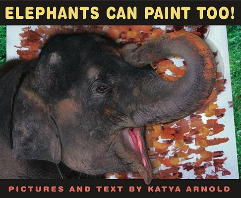 Elephants Can Paint Too! Cover