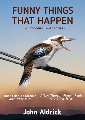 Funny Things That Happen: Humorous True Stories Cover Image