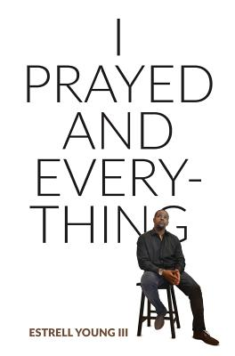 I Prayed and Everything Cover Image
