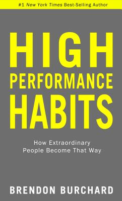 High Performance Habits: How Extraordinary People Become That Way Cover Image