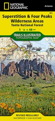Superstition and Four Peaks Wilderness Areas [tonto National Forest] (National Geographic Maps: Trails Illustrated #851) Cover Image