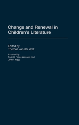 Cover for Change and Renewal in Children's Literature (Contributions to the Study of World Literature #126)