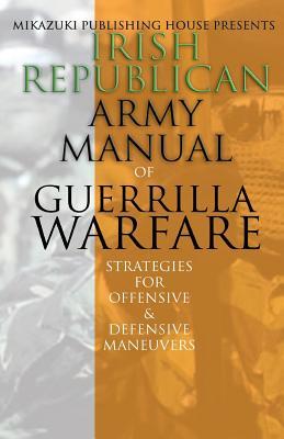 Irish Republican Army Manual of Guerrilla Warfare: IRA Strategies for Guerrilla Warfare Cover Image
