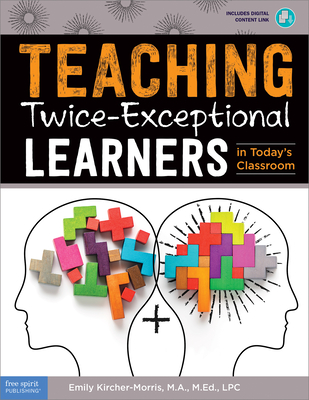 Teaching Twice-Exceptional Learners in Today's Classroom (Free Spirit Professional™) Cover Image