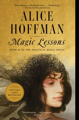 Magic Lessons: The Prequel to Practical Magic (The Practical Magic Series #3) Cover Image