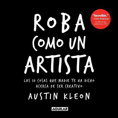 Roba como un artista / Steal Like an Artist Cover Image