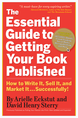 The Essential Guide to Getting Your Book Published: How to Write It, Sell It, and Market It . . . Successfully Cover Image