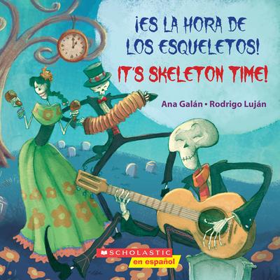 ¡Es la hora de los esqueletos! / It's Skeleton Time! (Bilingual) Cover Image