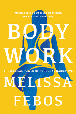 Body Work: The Radical Power of Personal Narrative Cover Image