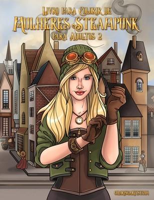 Livro para Colorir de Mulheres Steampunk para Adultos 2 Cover Image