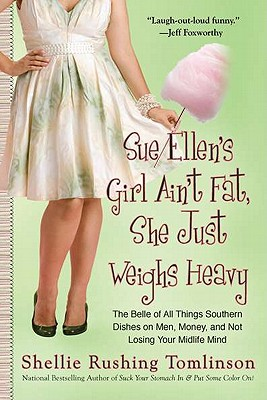 Cover for Sue Ellen's Girl Ain't Fat, She Just Weighs Heavy