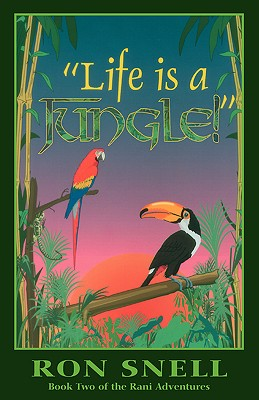 Life Is a Jungle: Second Edition (Rani Adventures #2) Cover Image