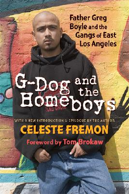 G-Dog and the Homeboys: Father Greg Boyle and the Gangs of East Los Angeles Cover Image