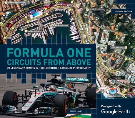 Formula One Circuits from Above: 28 Legendary Tracks in High-Definition Satellite Photography Cover Image