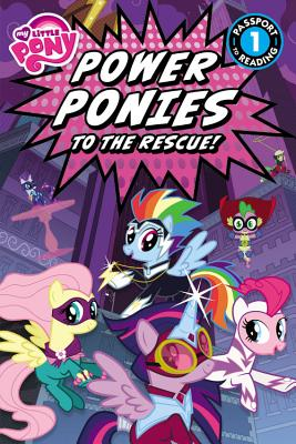 My Little Pony: Power Ponies to the Rescue!: Level 1 (Passport to Reading) Cover Image