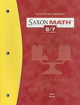 Saxon Math 8/7 Facts Practice Workbook, with Prealgebra Cover Image