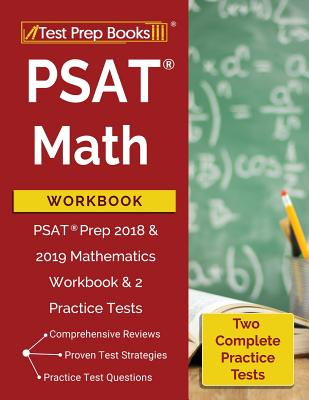 PSAT Math Workbook: PSAT Prep 2018 & 2019 Mathematics Workbook & 2 Practice Tests Cover Image