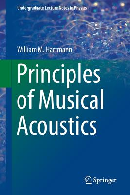 Principles of Musical Acoustics (Undergraduate Lecture Notes in Physics) Cover Image