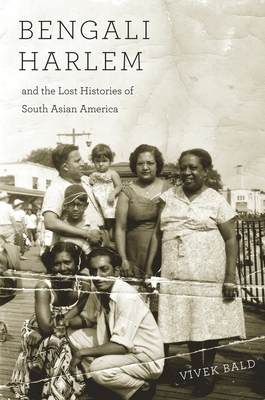 Bengali Harlem and the Lost Histories of South Asian America Cover Image