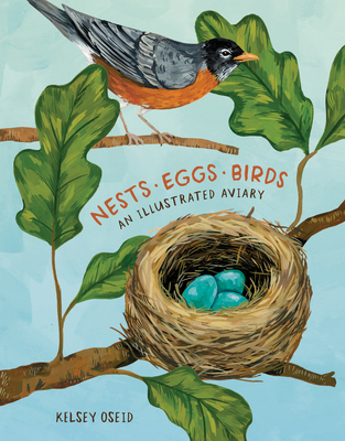 Nests, Eggs, Birds: An Illustrated Aviary Cover Image